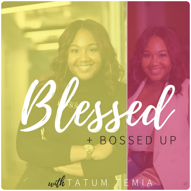 Blessed and Bossed Up Podcast